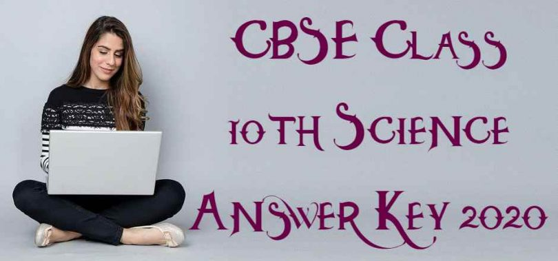CBSE Class 10th Science Answer Key 2020